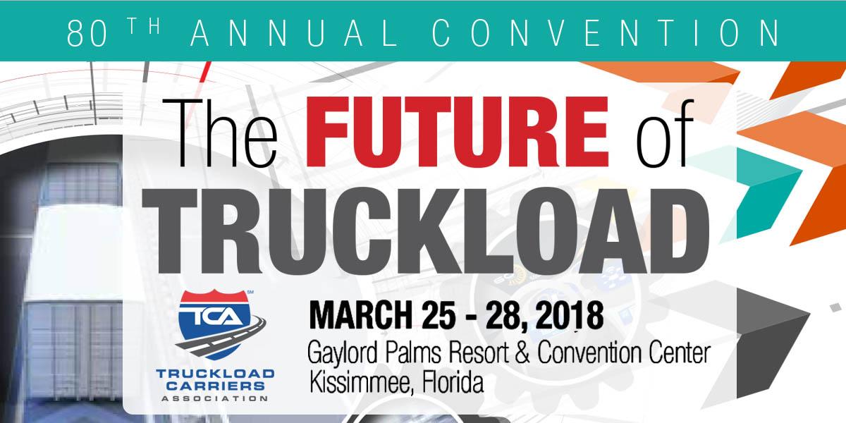 TCA 80th Annual Convention 'The Future of Truckload'