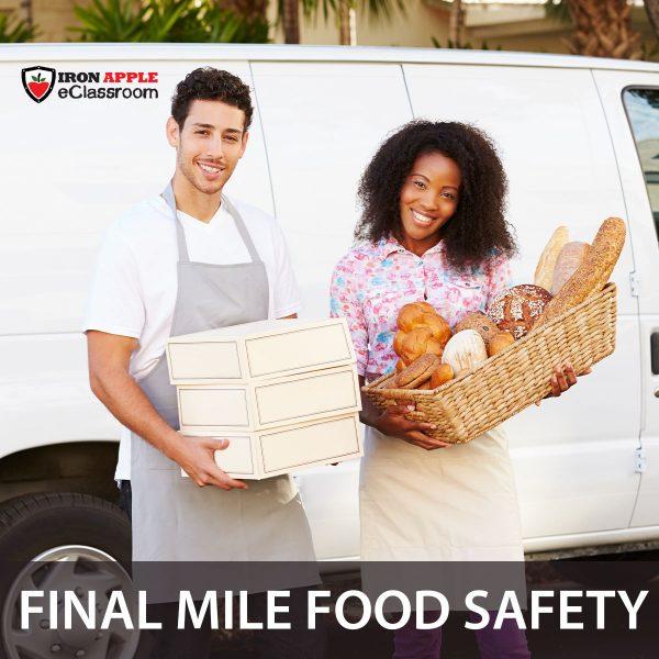 Final Mile Food Safety Training Module - Iron Apple eClassroom
